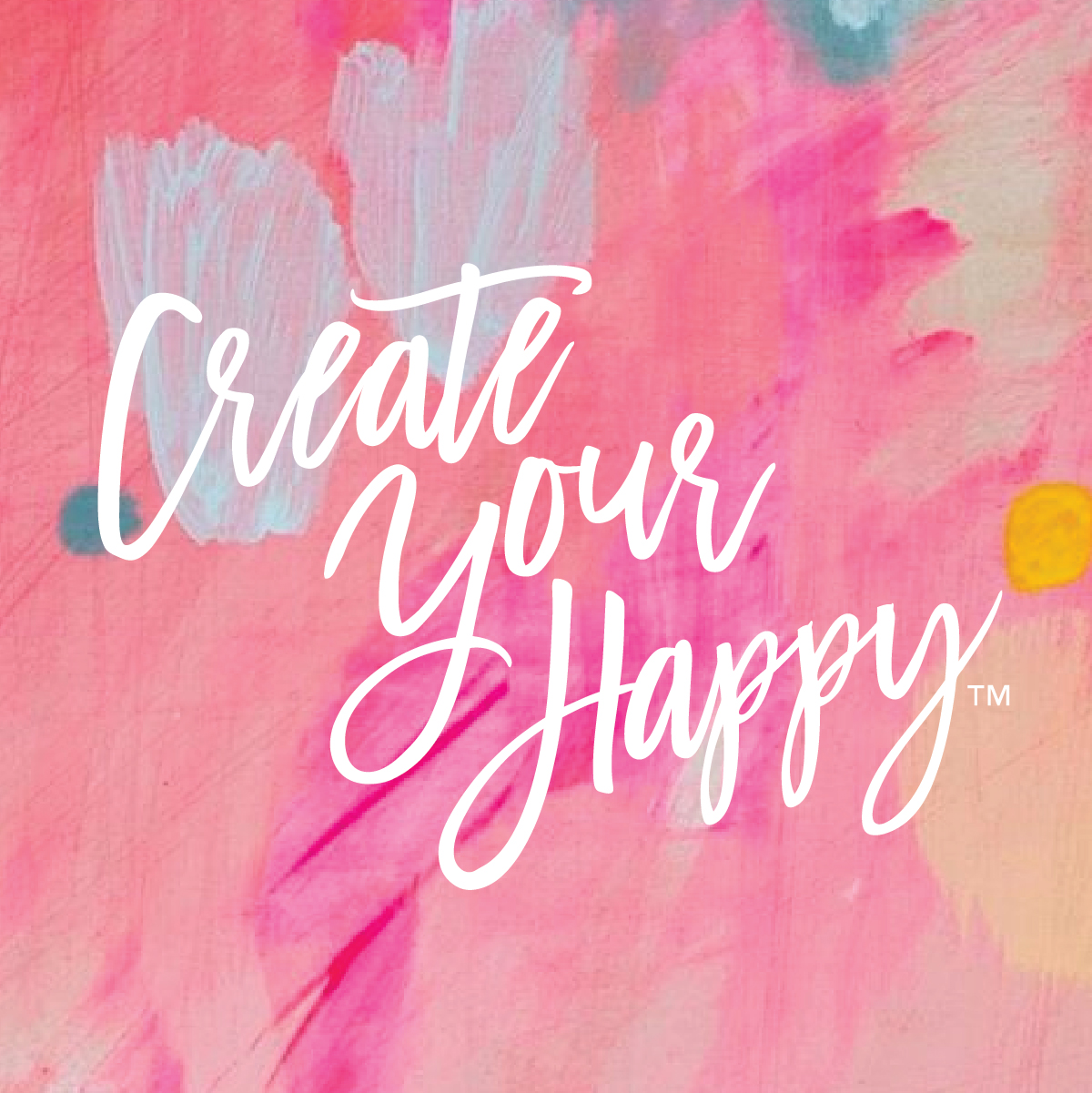 Create Your Happy | Quarantine Style